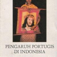 Sepak terjang dan Pengaruh Portugis di Nusantara